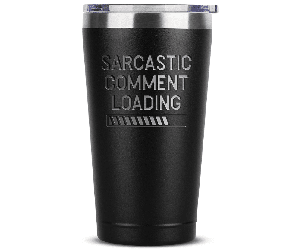 funny-gifts-for-men-sarcastic-comment-coffee-tumbler