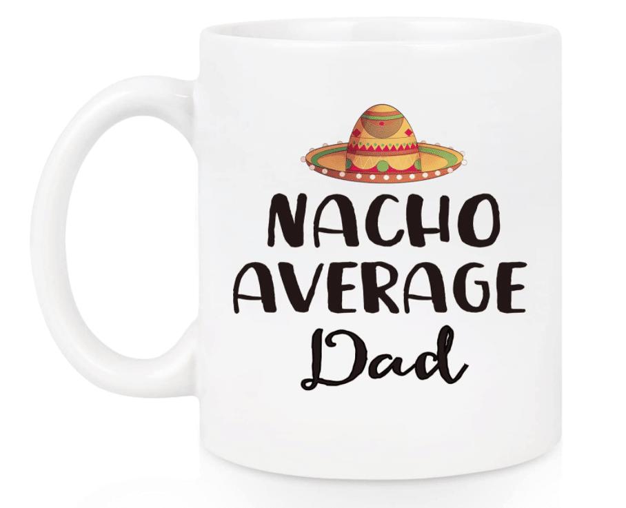 fathers-day-mugs-nacho-average-dad