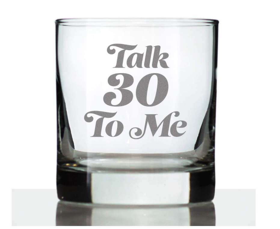 30th-birthday-gifts-for-men-talk-30-to-me-whiskey-glass